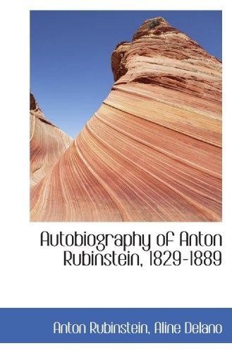 9781116884715: Autobiography of Anton Rubinstein, 1829-1889