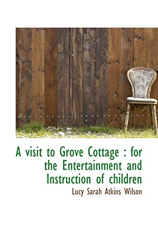 9781116886498: A Visit to Grove Cottage: For the Entertainment and Instruction of Children
