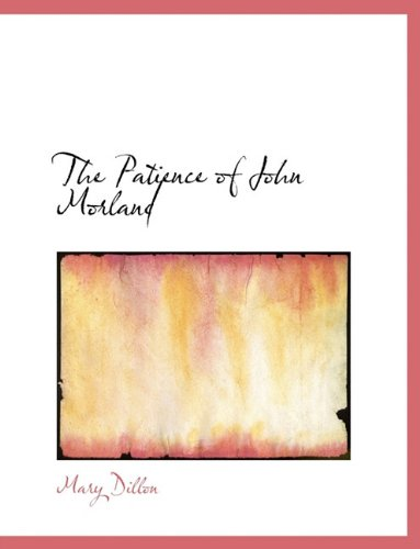 9781116890259: The Patience of John Morland