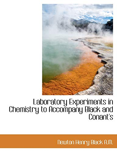 9781116906103: Laboratory Experiments in Chemistry to Accompany Black and Conant's