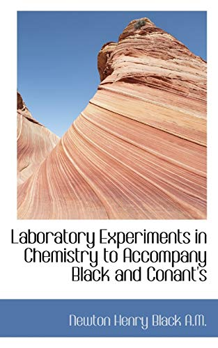 9781116906110: Laboratory Experiments in Chemistry to Accompany Black and Conant's