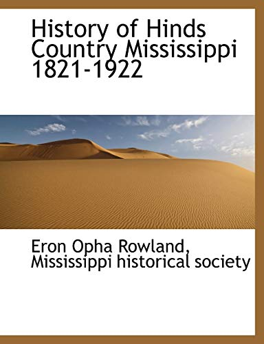 9781116906486: History of Hinds Country Mississippi 1821-1922