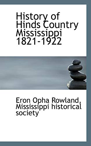 9781116906493: History of Hinds Country Mississippi 1821-1922