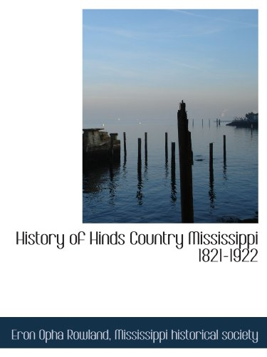 9781116906509: History of Hinds Country Mississippi 1821-1922