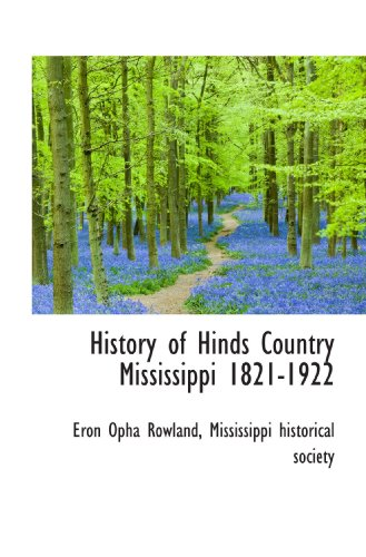 9781116906516: History of Hinds Country Mississippi 1821-1922