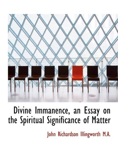 9781116906981: Divine Immanence, an Essay on the Spiritual Significance of Matter