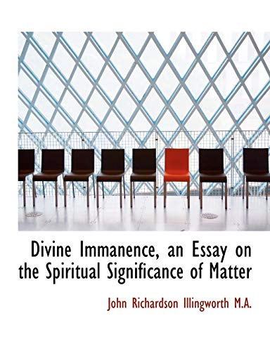 9781116907001: Divine Immanence, an Essay on the Spiritual Significance of Matter
