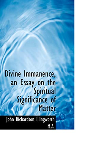 9781116907018: Divine Immanence, an Essay on the Spiritual Significance of Matter