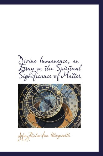 9781116907032: Divine Immanence, an Essay on the Spiritual Significance of Matter