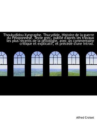Thoukydídou Xyngraphe. Thucydide, Histoire de la guerre: Alfred Croiset