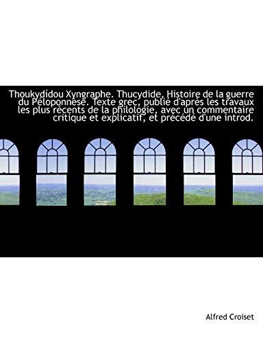 Thoukydídou Xyngraphe. Thucydide, Histoire de la guerre: Croiset, Alfred
