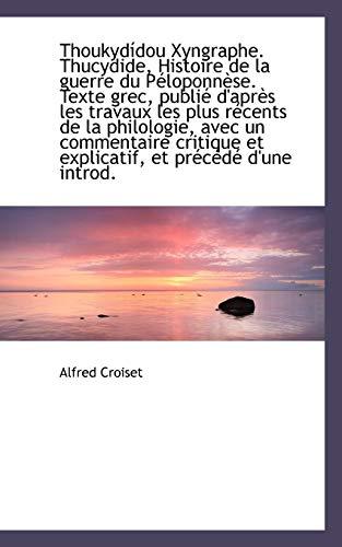 Thoukydidou Xyngraphe. Thucydide, Histoire de La Guerre: Alfred Croiset