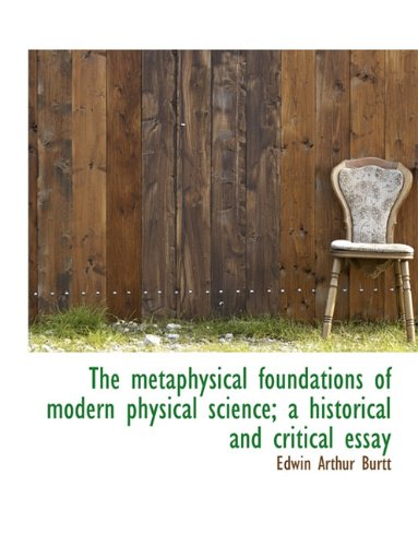 9781116908954: The metaphysical foundations of modern physical science; a historical and critical essay