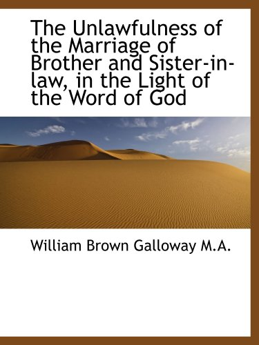 9781116925746: The Unlawfulness of the Marriage of Brother and Sister-in-law, in the Light of the Word of God