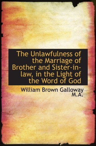 9781116925753: The Unlawfulness of the Marriage of Brother and Sister-in-law, in the Light of the Word of God