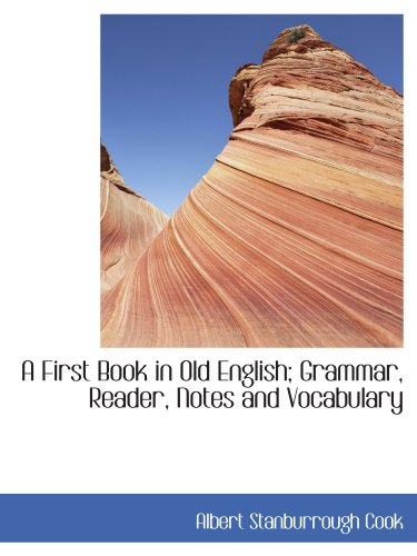 9781116927467: A First Book in Old English; Grammar, Reader, Notes and Vocabulary