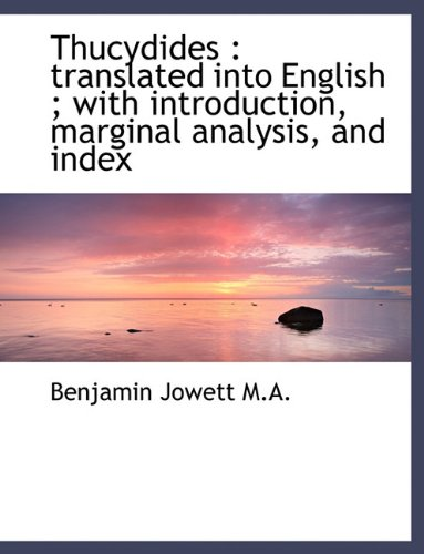 9781116928358: Thucydides: translated into English ; with introduction, marginal analysis, and index