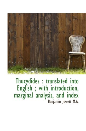 9781116928396: Thucydides : translated into English ; with introduction, marginal analysis, and index