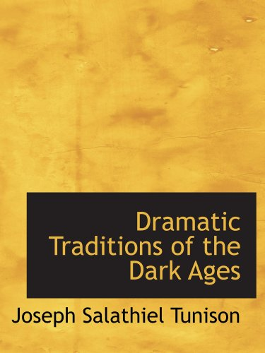 9781116939941: Dramatic Traditions of the Dark Ages