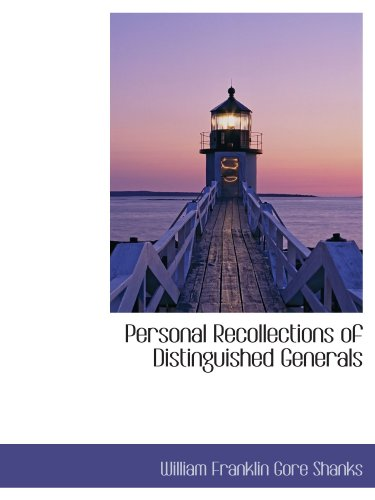 9781116941388: Personal Recollections of Distinguished Generals
