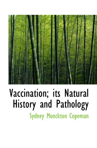 9781116948356: Vaccination; its Natural History and Pathology