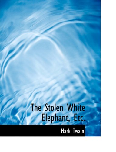 9781116948790: The Stolen White Elephant, Etc