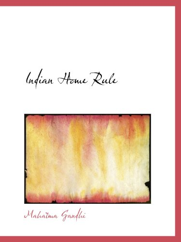 Indian Home Rule (1116954052) by Mahatma Gandhi