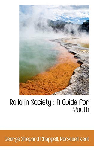 Rollo in Society: A Guide for Youth (1116959321) by Chappell, George Shepard; Kent, Rockwell