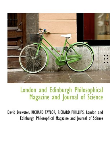 London and Edinburgh Philosophical Magazine and Journal of Science (1116964449) by Brewster, David; TAYLOR, RICHARD; PHILLIPS, RICHARD