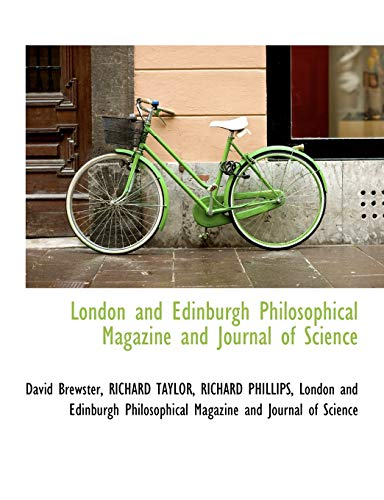 London and Edinburgh Philosophical Magazine and Journal of Science (1116964457) by David Brewster; Richard Taylor; Richard Phillips