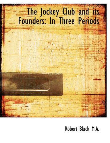 9781116966183: The Jockey Club and Its Founders: In Three Periods