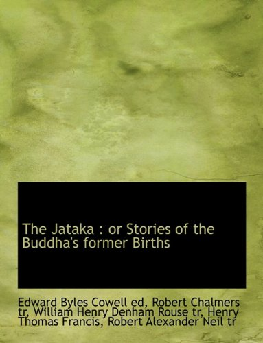 9781116966237: The Jataka: Or Stories of the Buddha's Former Births