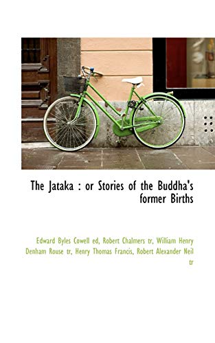 9781116966268: The Jataka: or Stories of the Buddha's former Births