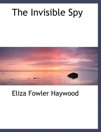 9781116966367: The Invisible Spy