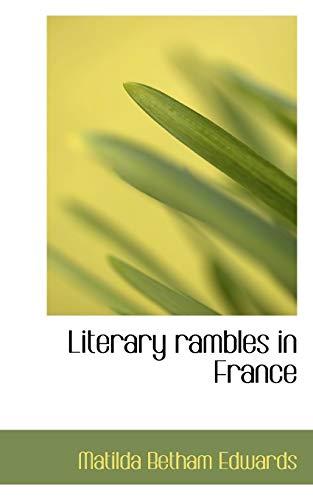 Literary Rambles in France: Matilda Betham Edwards