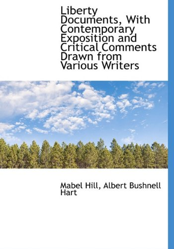 9781116972498: Liberty Documents, with Contemporary Exposition and Critical Comments Drawn from Various Writers