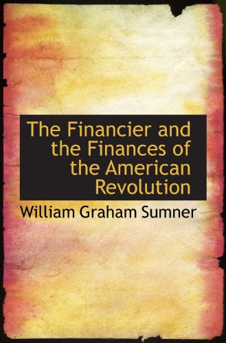 9781116977844: The Financier and the Finances of the American Revolution
