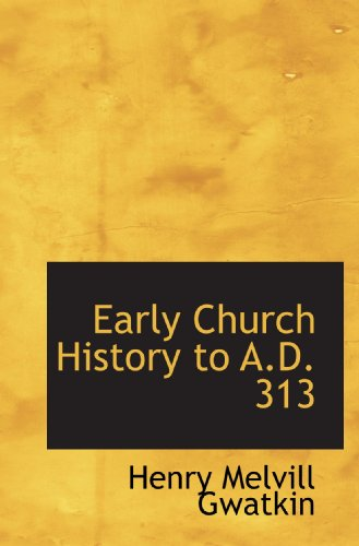 9781116979343: Early Church History to A.D. 313