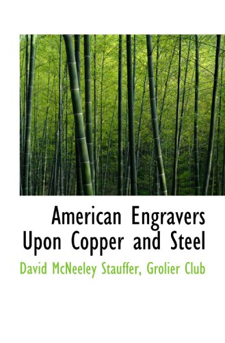 9781116984279: American Engravers Upon Copper and Steel
