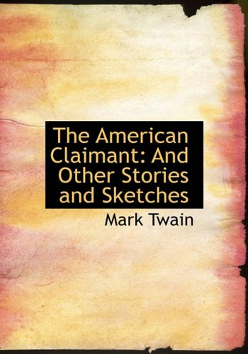 The American Claimant And Other Stories and: Mark Twain