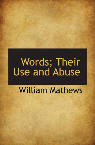 9781116984859: Words; Their Use and Abuse