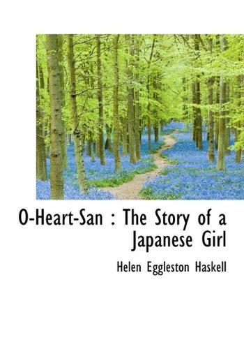 9781116989410: O-Heart-San: The Story of a Japanese Girl