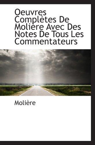 Oeuvres Complètes De Molière Avec Des Notes: Molière, .