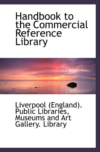 9781116991987: Handbook to the Commercial Reference Library