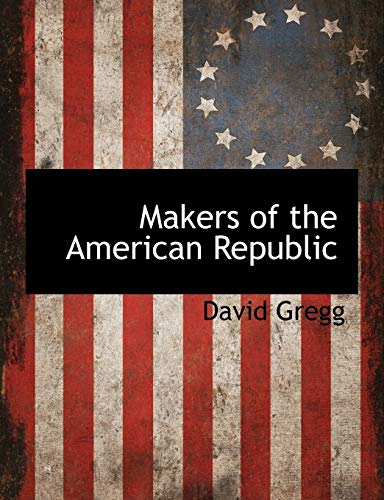 Makers of the American Republic: David Gregg
