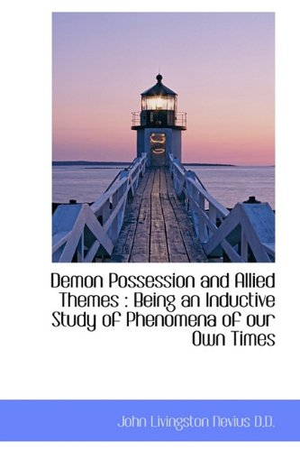 9781116996852: Demon Possession and Allied Themes: Being an Inductive Study of Phenomena of our Own Times