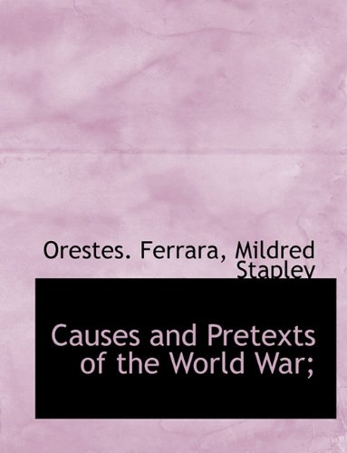 9781116997477: Causes and Pretexts of the World War;