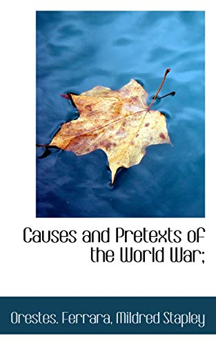 9781116997491: Causes and Pretexts of the World War;