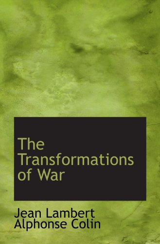 9781117001333: The Transformations of War
