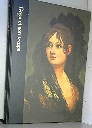 Goya et son temps : 1746-1828 (Time-Life): RICHARD SCHICKEL